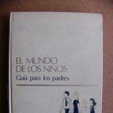 Libros de segunda mano: LIBRO DE LA ENCICLOPEDIA EL MUNDO DE LOS NIÑOS TOMO 15 GUIA PARA LOS PADRES - EDITORIAL SALVAT 1973. Lote 74895035