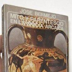 Libros de segunda mano: MITO Y PARENTESCO EN LA GRECIA ARCAICA - JOSÉ BERMEJO. Lote 74962363
