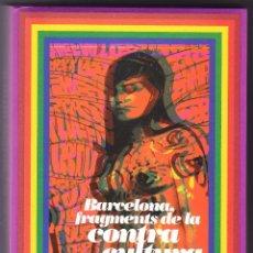Libros de segunda mano: BARCELONA FRAGMENTS DE LA CONTRA CULTURA - ILUSTRADO . Lote 74966683