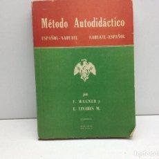Libros de segunda mano: METODO AUTODIDACTICO ESPAÑOL-NAHUATL // NAHUATL-ESPAÑOL IMPRESO EN MEXICO 1953. Lote 75124063