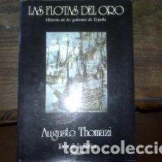 Livres d'occasion: LAS FLOTAS DEL ORO HISTORIA DE LOS GALONES DE ESPAÑA OBRA NUEVA. Lote 75209671