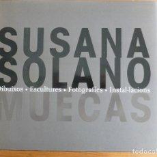 Libros de segunda mano: MUECAS. DIBUIXOS. ESCULTURES. FOTOGRAFIES. INSTAL LACIONS. SOLANO, SUSANA: MUSEU D'ART C.BARCELONA. Lote 75230791