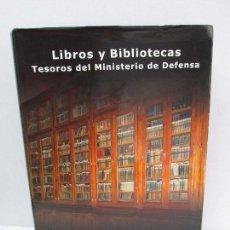 Libros de segunda mano: LIBROS Y BIBLIOTECAS. TESOROS DEL MINISTERIO DE DEFENSA. VER FOTOGRAFIAS ADJUNTAS. Lote 75262031