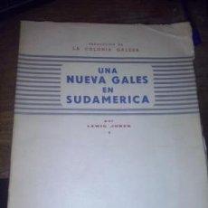 Libros de segunda mano: UNA NUEVA GALES EN SUDAMÉRICA LEWIS JONES ED. 1966. COMO NUEVO. Lote 75273823