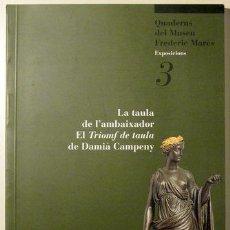 Libros de segunda mano: CAMPENY, DAMIÀ - LA TAULA DE L'AMBAIXADOR. EL TRIOMF DE TAULA DE DAMIÀ CAMPENY - BARCELONA 1999. Lote 75178541