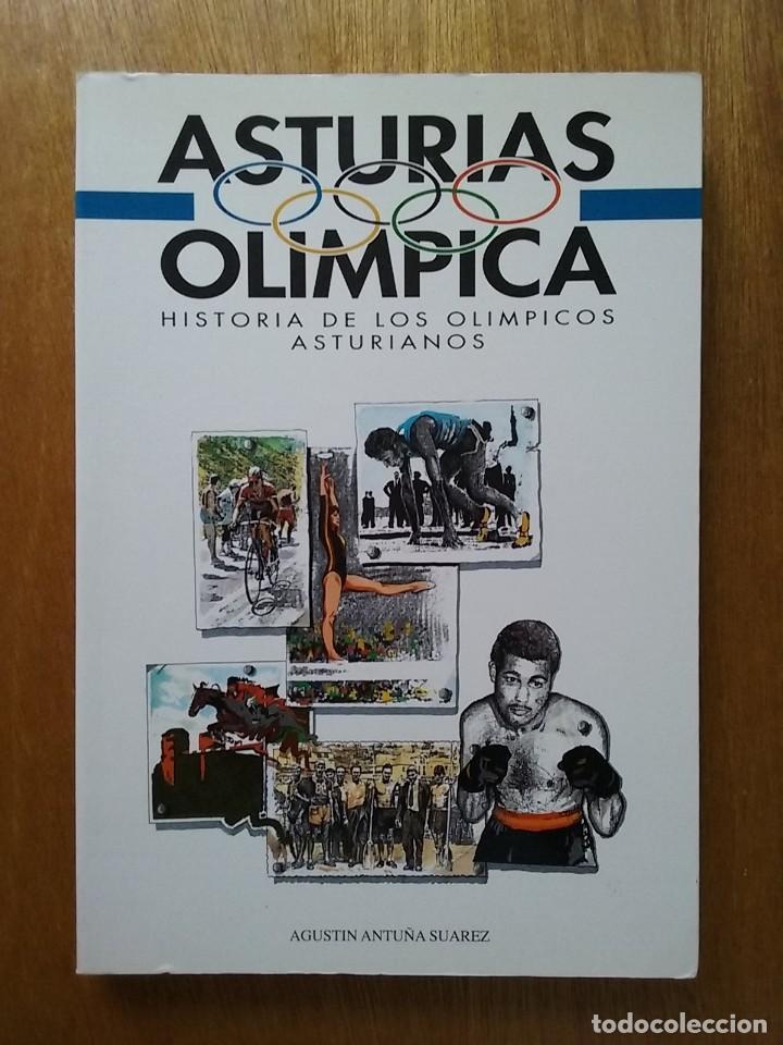 ASTURIAS OLIMPICA, HISTORIA DE LOS OLIMPICOS ASTURIANOS, AGUSTIN ANTUÑA SUAREZ, 1990 (Libros de Segunda Mano - Historia - Otros)
