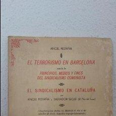 Libros de segunda mano: EL TERRORISMO EN BARCELONA SEGUIDO DE PRINCIPIOS, MEDIOS Y FINES DEL SINDICALISMO COMUNISTA. ANGEL P. Lote 75323767