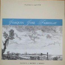 Libros de segunda mano: EL GRABADO EN EL SIGLO XVIII. JOAQUIN JOSE FABREGAT. CATÁLOGO 1990. Lote 75347951