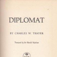 Libros de segunda mano: CHARLES W. THAYER. DIPLOMAT. NUEVA YORK, 1959.. Lote 75401471