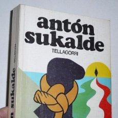 Libros de segunda mano: ANTÓN SUKALDE - TELLAGORRI (EDICIONES VASCAS ARGITALETXEA, 1978). Lote 75429419