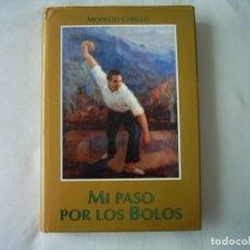 Libros de segunda mano: MODESTO CABELLO AIZPEOLEA. MI PASO POR LOS BOLOS. TOMOS I Y II. 1993 Y 2006. PRIMERA EDICIÓN.. Lote 75429439