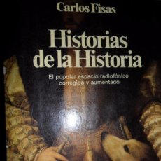 Libros de segunda mano: HISTORIAS DE LA HISTORIA, CARLOS FISAS, ED. PLANETA. Lote 75472711