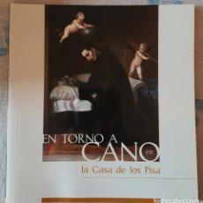 Libros de segunda mano: EN TORNO A CANO EN LA CASA DE LOS PISA. ANA MARÍA GUTIERREZ GARCÍA, EMILIO CARO, FRANCISCO BENAVIDES. Lote 75521751