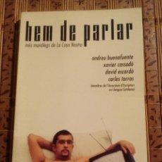 Libros de segunda mano: HEM DE PARLAR. MÉS MONÒLEGS DE LA COSA NOSTRA - ANDREU BUENAFUENTE I ALTRES. Lote 75521815