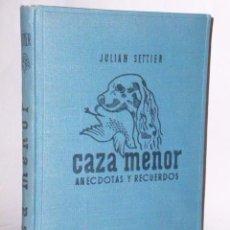 Libros de segunda mano: CAZA MENOR. ANÉCDOTAS Y RECUERDOS.(1947). Lote 75560007