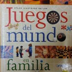 Libros de segunda mano: ATLAS ILUSTRADO JUEGOS DEL MUNDO EN FAMILIA. Lote 75575039