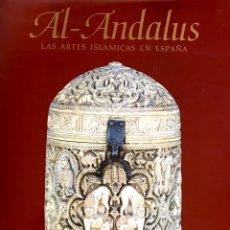 Libros de segunda mano: AL- ANDALUS. LAS ARTES ISLAMICAS EN ESPAÑA. Lote 75576767