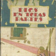 Libros de segunda mano: DIOS EN TODAS PARTES. EDITORIAL SATURNINO CALLEJAS. MADRID. . Lote 75578759