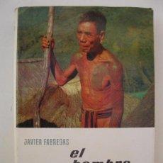 Libros de segunda mano: EL HOMBRE - JAVIER FÁBREGAS - ENCICLOPEDIA EL MUNDO Y EL HOMBRE - BRUGUERA - AÑO 1962.. Lote 75602051