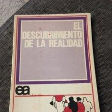 Libros de segunda mano: EL DESCUBRIMIENTO DE LA REALIDAD. Lote 75623617