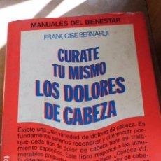 Livros em segunda mão: LIBRO CURATE TU MISMO LOS DOLORES DE CABEZA FRANÇOISE BERNARDI 1981 ED. MENSAJERO L-13786. Lote 75694623