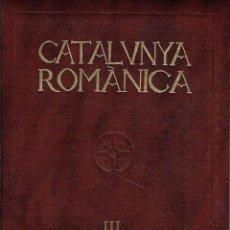 Libros de segunda mano: CATALUNYA ROMÀNICA, VOLUM III. OSONA II.. Lote 75705383