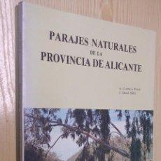 Libros de segunda mano: PARAJES NATURALES DE LA PROVINCIA DE ALICANTE / ALICANTE 1983. Lote 75707815