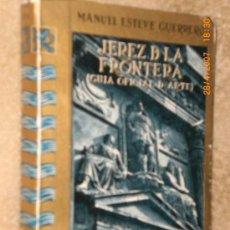 Libros de segunda mano: JEREZ DE LA FRONTERA (GUÍA OFICIAL DE ARTE).. Lote 75892439