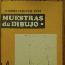 Libros de segunda mano - MUESTRAS DE DIBUJO, nº 4 - Antonio Carbonell Soler - Editorial Roma - Barcelona, 1980 - 142678002