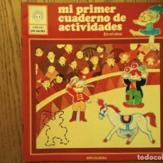 Libros de segunda mano: MI PRIMER CUADERNO DE ACTIVIDADES, Nº 2 - EN EL CIRCO - COLECCIÓN PRE-ESCOLAR - BRUGUERA, 1981. Lote 75984723
