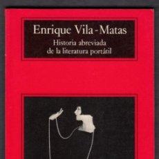 Libros de segunda mano: ENRIQUE VILA-MATAS HISTORIA ABREVIADA DE LA LITERATURA PORTÁTIL ANAGRAMA 2000 1ª EDICIÓN COMPACTOS. Lote 75985535