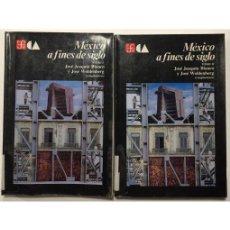 Libros de segunda mano: MÉXICO A FINES DE SIGLO. TOMOS I Y II. Lote 75993375