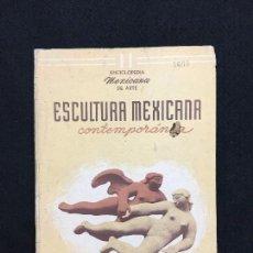 Libros de segunda mano: MARGARITA NELKEN. ESCULTURA MEXICANA CONTEMPORÁNEA. EDICIONES MEXICANAS. MÉXICO, 1951. . Lote 75998203