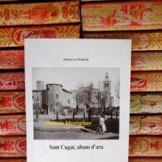 Libros de segunda mano: SANT CUGAT, ABANS D'ARA . AUTOR : RUMBAU, MONTSERRAT . Lote 76055759