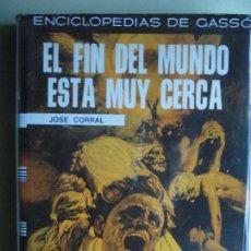 Libros de segunda mano: EL FIN DEL MUNDO ESTA MUY CERCA (PROFECIAS DE LOS PAPAS) - JOSE CORRAL - GASSÓ, 1972 1ª EDICION . Lote 76066523