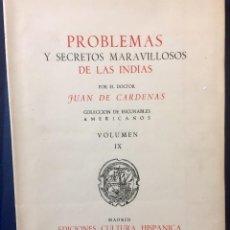Libros de segunda mano: CARDENAS JUAN DE PROBLEMAS Y SECRETOS MARAVILLOSOS DE LAS INDIAS COL INCUNABLES AMERICANOS IX 29X20C. Lote 76075259