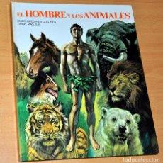 Libros de segunda mano: LIBRO TAPA DURA: EL HOMBRE Y LOS ANIMALES - DE ART STUDIUM - EDITORIAL TIMUN MAS - 1972. Lote 223929591