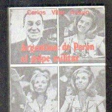 Libros de segunda mano: ARGENTINA: DE PERÓN AL GOLPE MILITAR. A-GOLPE-077. Lote 76169023