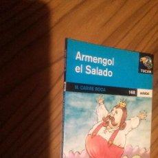 Libros de segunda mano: ARMENGOL EL SALADO. M. CARME ROCA. EDEBÉ. BUEN ESTADO. RARO. Lote 76208579