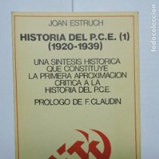 Libros de segunda mano: HISTORIA DEL PCE 1920-1939. TOMO I. ESTRUCH, JOAN. ED. EL VIEJO TOPO. BARCELONA 1978.. Lote 76222355