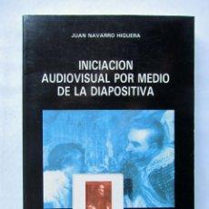 Libros de segunda mano - Iniciación audiovisual por medio de la fotografía. Juan Navarro Higuera - 76250777