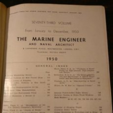 Libros de segunda mano: THE MARINE ENGINEER AND NAVAL ARCHITECT. VOL 73. DE ENERO A DICIEMBRE DE 1950. ARQUITECTURA NAVAL. Lote 76449071