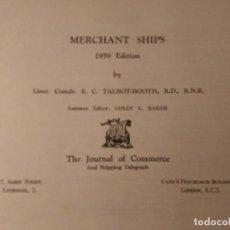 Libros de segunda mano: TALBOT-BOOTH. MERCHANT SHIPS 1959 EDITION. ARQUITECTURA NAVAL.. Lote 76455567