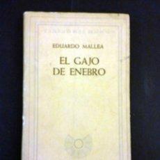 Libros de segunda mano: EDITORIAL EMECÉ, MALLEA, EL GAJO DE ENEBRO, PRIMERA EDICIÓN. Lote 76555827