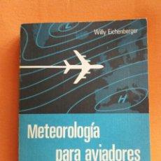 Libros de segunda mano: LIBRO METEOROLOGIA PARA AVIADORES 1978. Lote 76596358