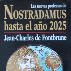Libros de segunda mano: LAS NUEVAS PROFECIAS DE NOSTRADAMUS HASTA EL AÑO 2025. DE FONTBRUNE JEAN CHARLES.. Lote 76615675