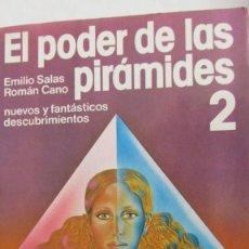 Libros de segunda mano: EL PODER DE LAS PIRÁMIDES 2 DE EMILIO SALAS Y ROMÁN CANO (MARTÍNEZ ROCA). Lote 76631731
