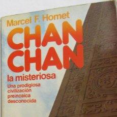 Libros de segunda mano: CHA CHA LA MISTERIOSA. UNA PRODIGIOSA CIVILIZACIÓN ... DE MARCEL F. HOMET(MARTÍNEZ ROCA). Lote 76632079