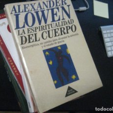 Libros de segunda mano: ALEXANDER LOWEN LA ESPIRITUALIDAD DEL CUERPO ED PAIDÓS 1993 1ª EDICIÓN * BIOENERGETICA. Lote 269244593