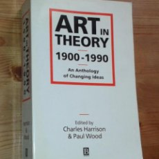 Libros de segunda mano: ART IN THEORY, 1900-1990. AN ANTHOLOGY OF CHANGING IDEAS [TEORÍA DEL ARTE]. Lote 76658035
